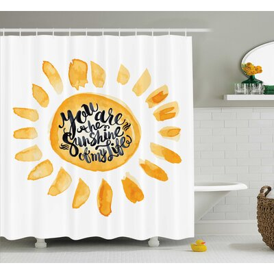 Sunny Quotes Decor Shower Curtain Size: 69 H x 75 W