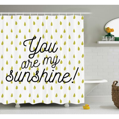 Raindrops Quotes Decor Shower Curtain Size: 69 H x 75 W