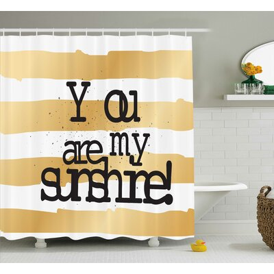 Horizontal Striped Quotes Decor Shower Curtain Size: 69 H x 84 W