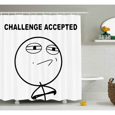 Challenge Accepted Decor Shower Curtain Size: 69 H x 75 W