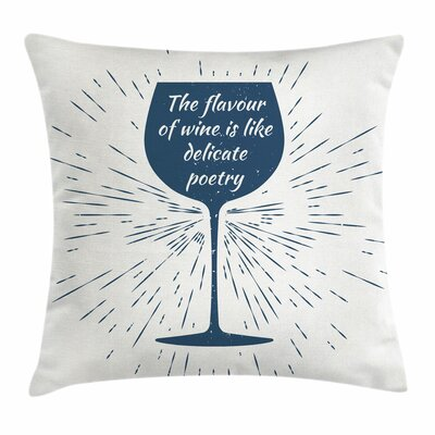 Wine Glass Sun Burst and Quote Square Pillow Cover Size: 24 x 24