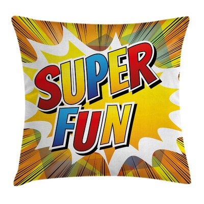 Super Fun Pillow Cover Size: 18 x 18