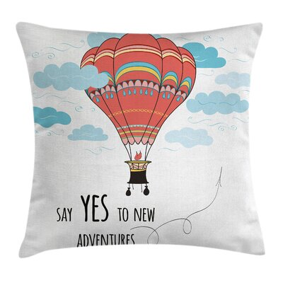 Quote Hot Air Balloon Cushion Pillow Cover Size: 18 x 18