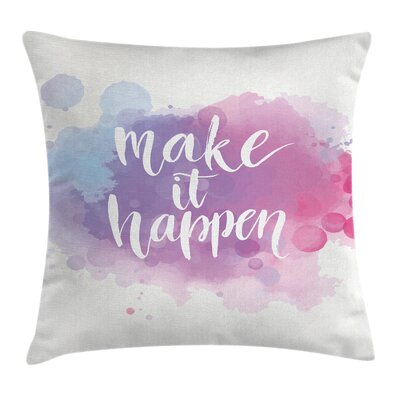 Modern Make It Happen Pillow Cover Size: 20 x 20