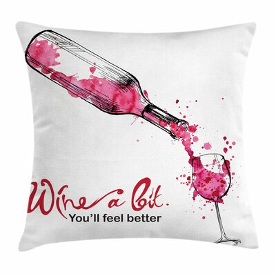 Wine Inspirational Quote Sketch Square Pillow Cover Size: 20 x 20