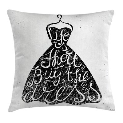 Modern Positive Quote on Hanger Square Pillow Cover Size: 16 x 16