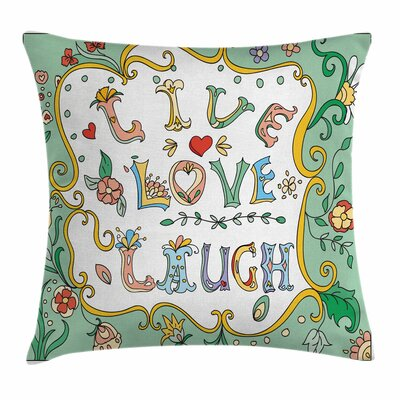 Live Laugh Love Ornate Petals Square Pillow Cover Size: 18