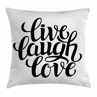 Live Laugh Love Inspiring Words Square Pillow Cover Size: 18 x 18