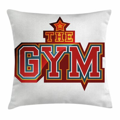 Fitness Vibrant Gym Sign Star Square Pillow Cover Size: 24 x 24
