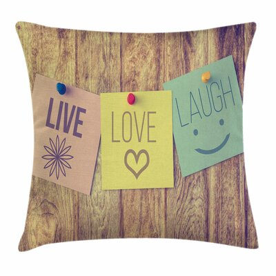 Live Laugh Love Post-It Perks Square Pillow Cover Size: 16 x 16