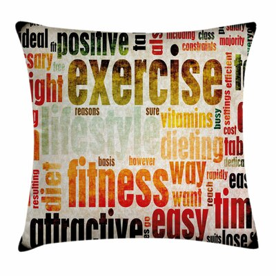 Fitness Encouraging Gym Phrase Square Pillow Cover Size: 16 x 16