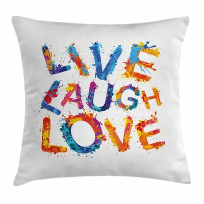 Live Laugh Love Joyful Quote Square Pillow Cover Size: 16 x 16