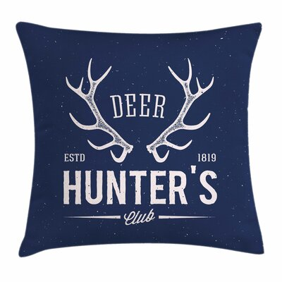 Deer Hunter Club Square Pillow Cover Size: 18 x 18