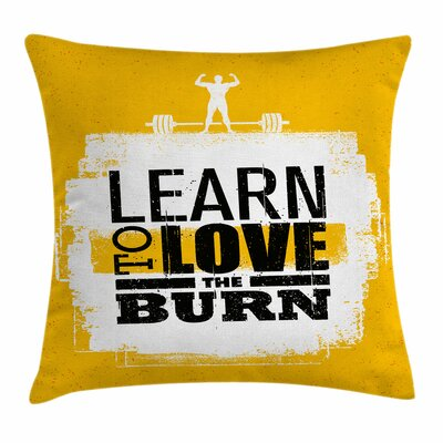 Fitness Love The Burn Grungy Square Pillow Cover Size: 16 x 16