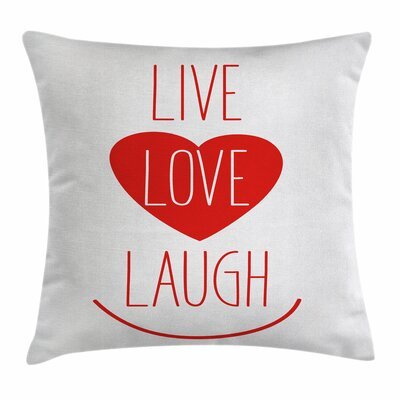 Live Laugh Love Heart Smile Square Pillow Cover Size: 24 x 24