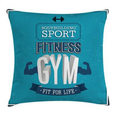 Fitness Fit Life Bodybuilding Square Pillow Cover Size: 24 x 24