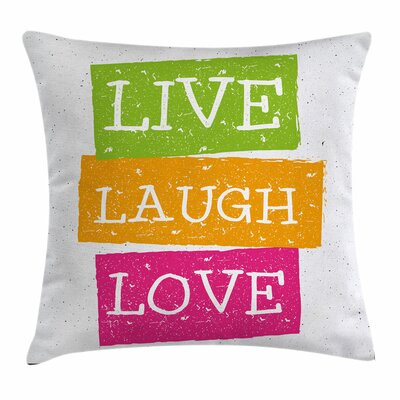 Live Laugh Love Vibrant Joyous Square Pillow Cover Size: 16 x 16