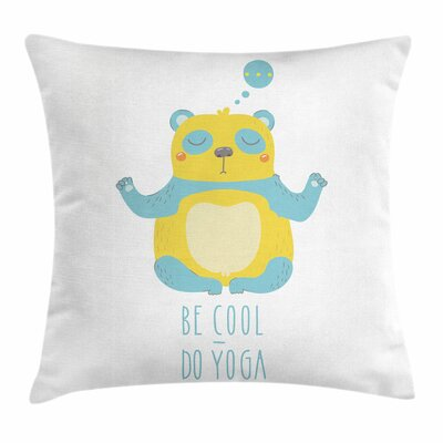 Yoga Cute Panda Be Cool Quote Square Pillow Cover Size: 18 x 18