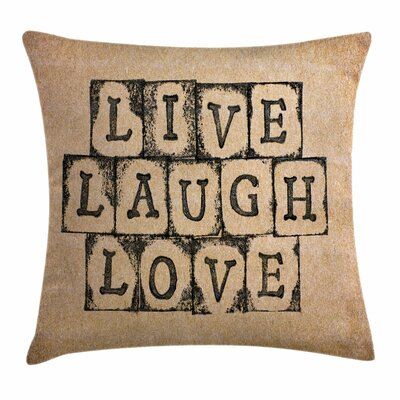 Live Laugh Love Grungy Vintage Square Pillow Cover Size: 16 x 16