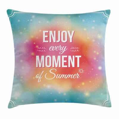 Inspirational Enjoy Summer Art Square Pillow Cover Size: 16 x 16