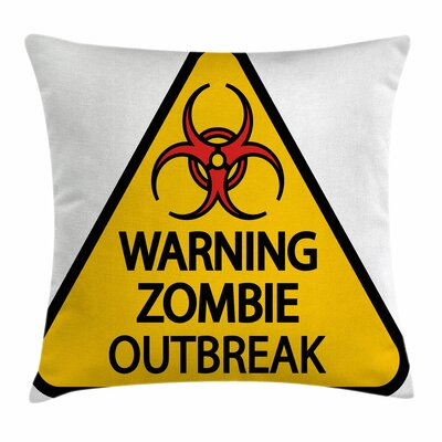 Zombie Decor Warning Outbreak Square Pillow Cover Size: 24 x 24