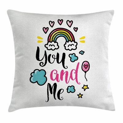 Inspirational Rainbow Romance Square Pillow Cover Size: 18 x 18