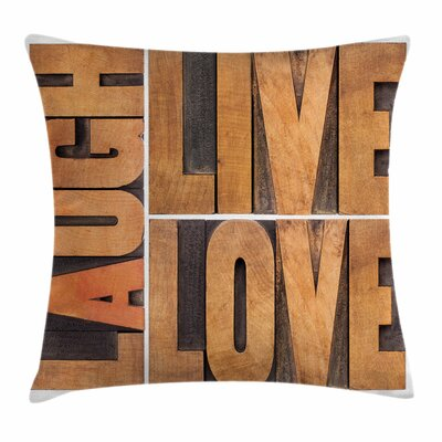 Live Laugh Love Life Message Square Pillow Cover Size: 18 x 18