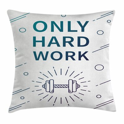 Fitness Sports Quote Dumbbell Square Pillow Cover Size: 20 x 20