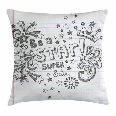 Teen Room Decor Be a Super Star Square Pillow Cover Size: 16 x 16