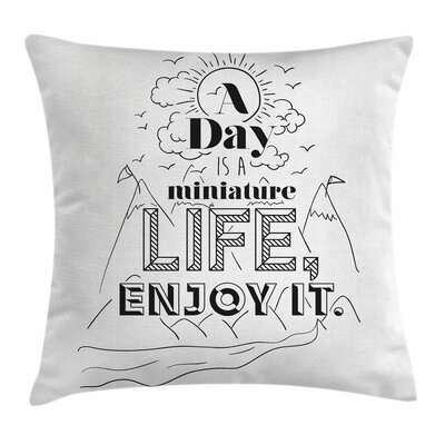 Quote Positive Life Message Square Pillow Cover Size: 24 x 24
