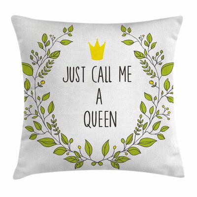 Queen Wreath Quote Crown Square Pillow Cover Size: 24 x 24