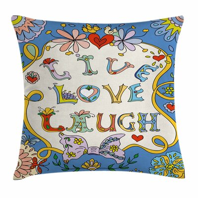 Live Laugh Love Floral Doodles Square Pillow Cover Size: 18 x 18