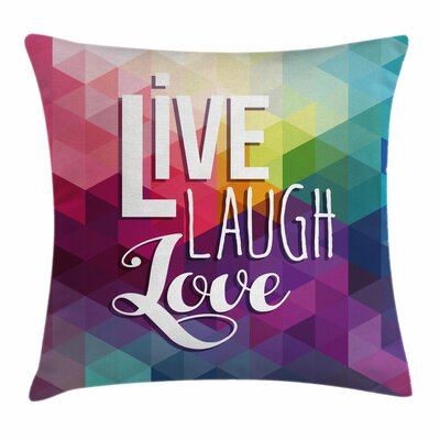 Live Laugh Love Quote Mosaic Square Pillow Cover Size: 16 x 16