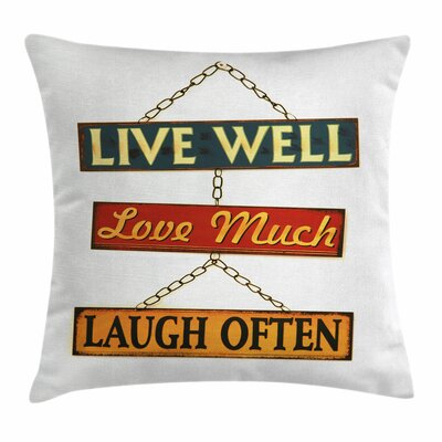 Live Laugh Love Rusty Signs Square Pillow Cover Size: 16 x 16