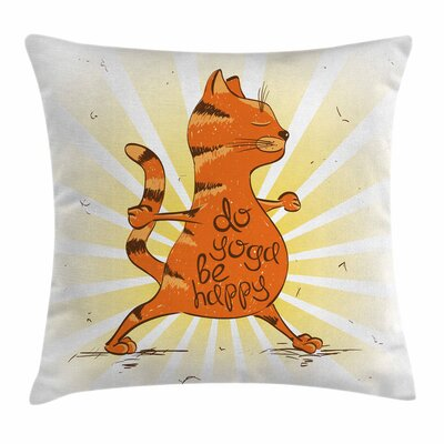 Yoga Funny Cat Quote Health Square Pillow Cover Size: 24 x 24