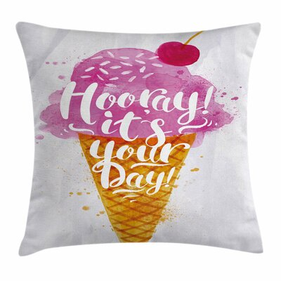 Ice Cream Quote Cherry Square Pillow Cover Size: 16 x 16