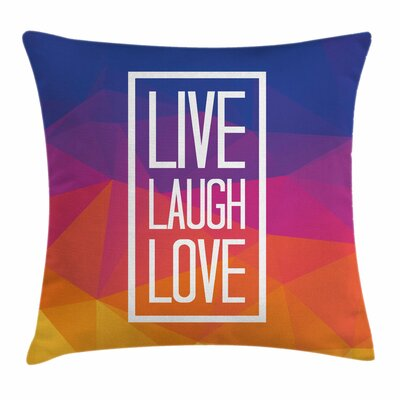Live Laugh Love Famous Slogan Square Pillow Cover Size: 20 x 20