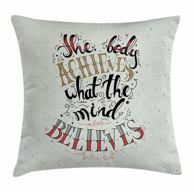 Fitness Body and Mind Quote Art Square Pillow Cover Size: 16 x 16