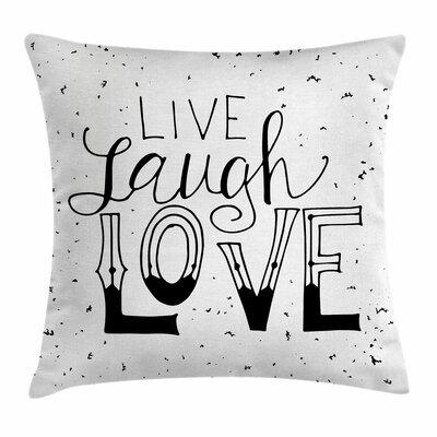 Live Laugh Love Quote Hipster Square Pillow Cover Size: 16 x 16