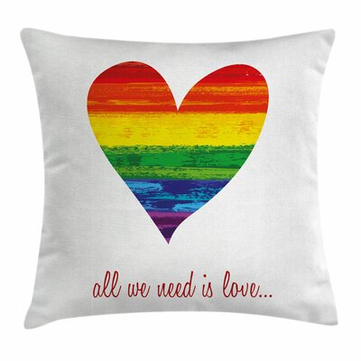 We Need Gay Love Square Pillow Cover Size: 16 x 16