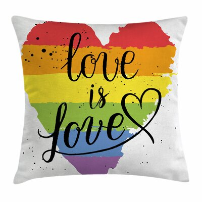Love is Love Art Square Pillow Cover Size: 16 x 16