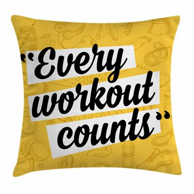 Fitness Every Workout Counts Square Pillow Cover Size: 18 x 18