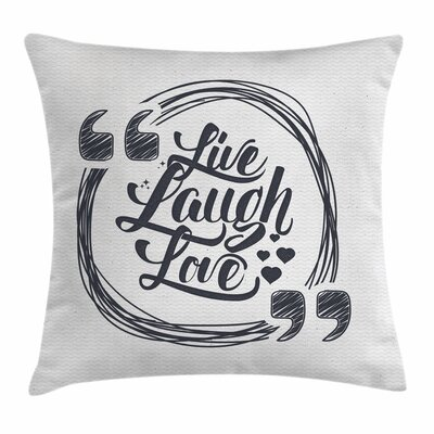 Live Laugh Love Happy Lifestyle Square Pillow Cover Size: 16 x 16