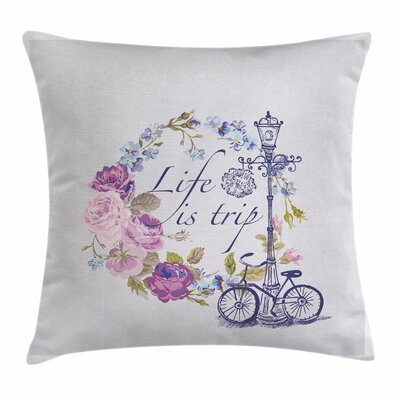Shabby Elegance Decor Life is Trip Square Pillow Cover Size: 18 x 18