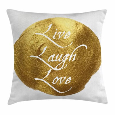 Live Laugh Love Spot Words Square Pillow Cover Size: 16 x 16