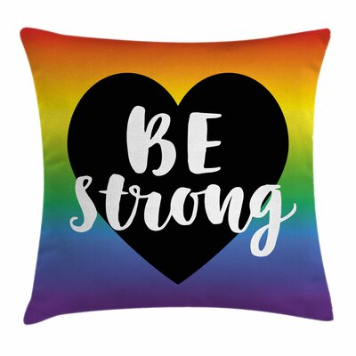 Be Strong Slogan Square Pillow Cover Size: 16 x 16