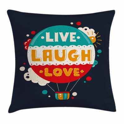 Live Laugh Love Wisdom Dream Square Pillow Cover Size: 16 x 16