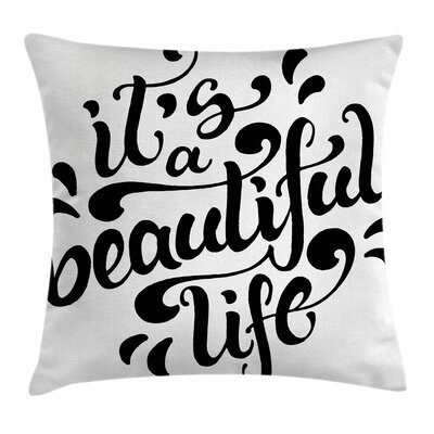 Positive Life Square Pillow Cover Size: 18 x 18