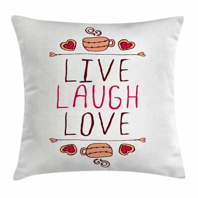 Live Laugh Love Teacup Cookies Square Pillow Cover Size: 18 x 18