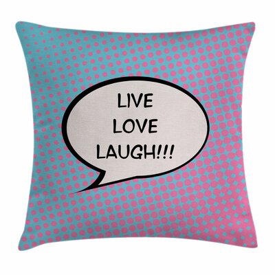 Live Laugh Love Pop Art Comic Square Pillow Cover Size: 24 x 24